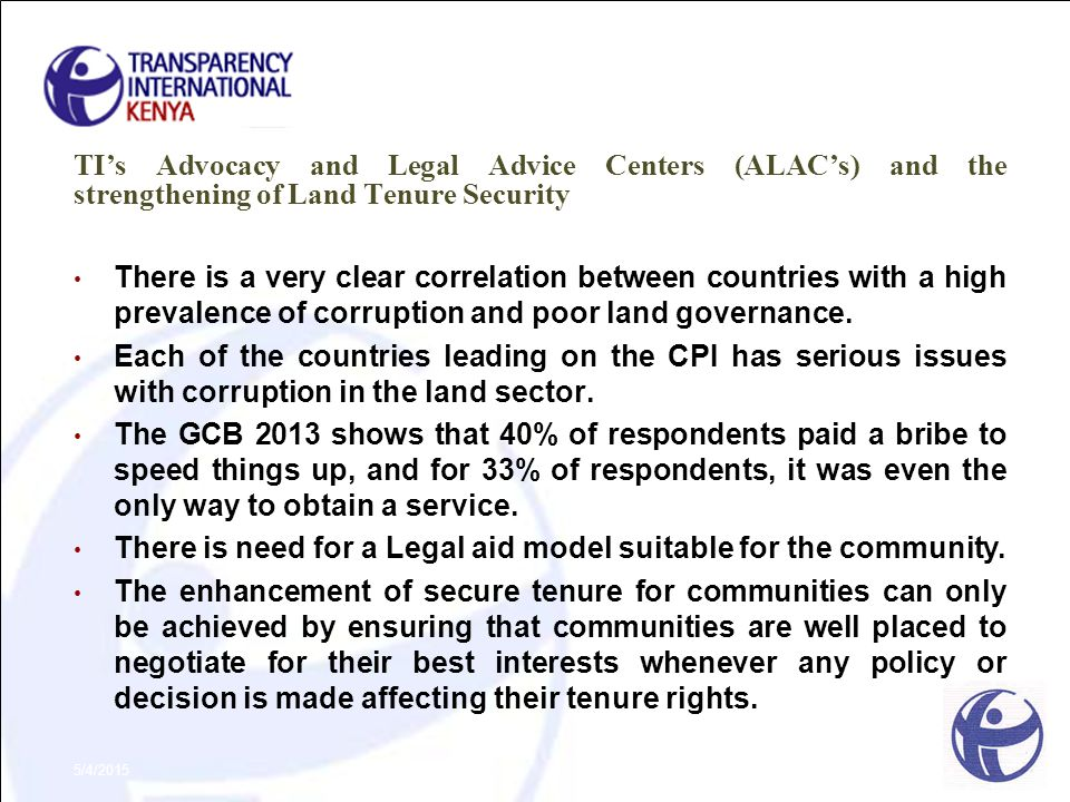 TI's Advocacy and Legal Advice Centers (ALAC's) and the strengthening of Land Tenure Security There is a very clear correlation between countries with