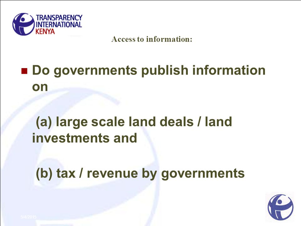 Access to information: Do governments publish information on (a) large scale land deals / land investments and (b) tax / revenue by governments 5/4/20