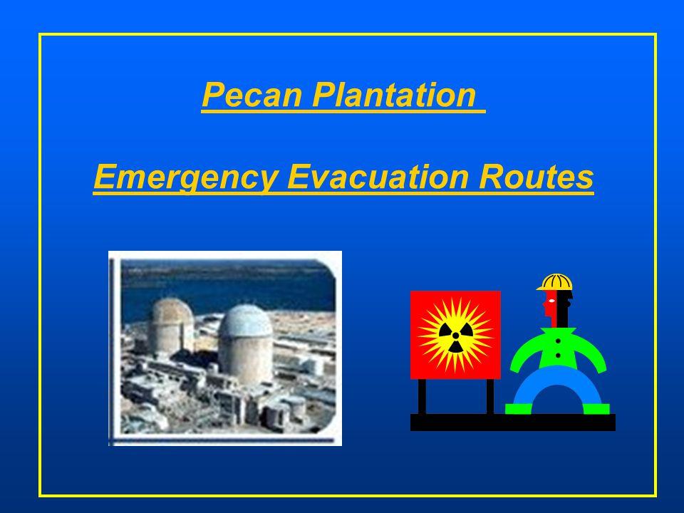 Pecan Plantation Emergency Evacuation Routes