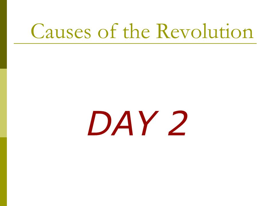 Causes of the Revolution DAY 2