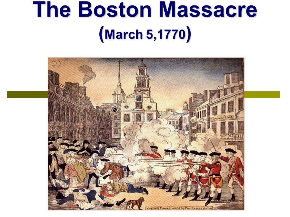 The Boston Massacre ( March 5,1770 )