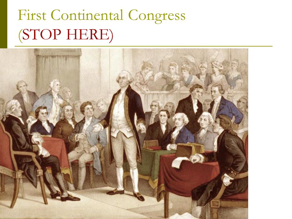 First Continental Congress (STOP HERE)