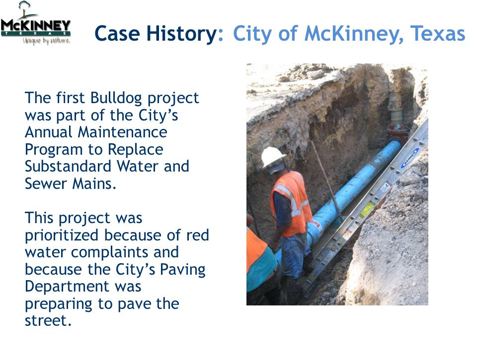 The first Bulldog project was part of the City's Annual Maintenance Program to Replace Substandard Water and Sewer Mains.
