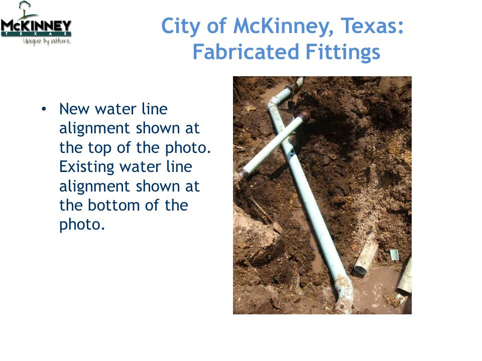 City of McKinney, Texas: Fabricated Fittings New water line alignment shown at the top of the photo.