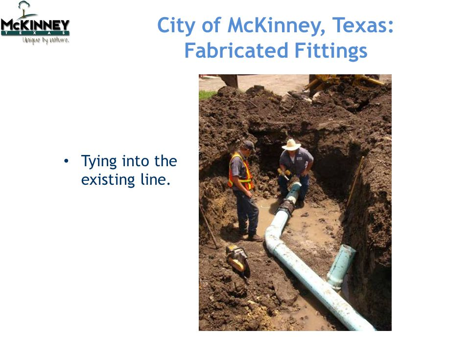 City of McKinney, Texas: Fabricated Fittings Tying into the existing line.