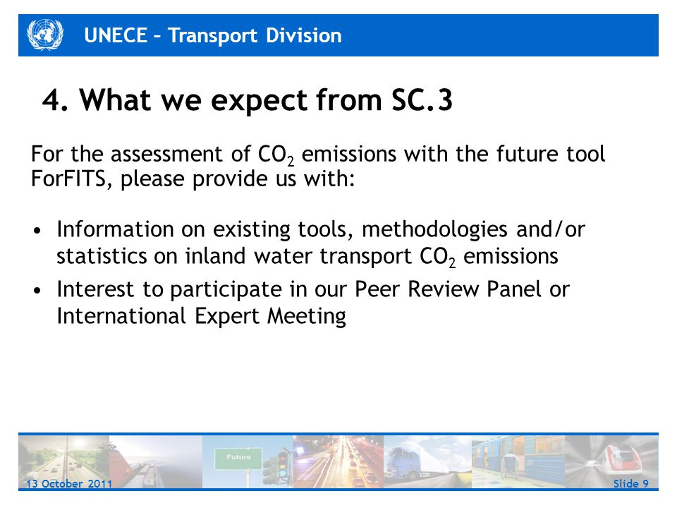 UNECE – Transport Division Slide 1013 October 2011 Thank you for your attention UNECE Transport Division http://live.unece.org/trans/theme_forfits.html