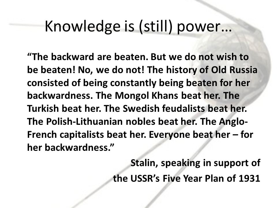 Knowledge is (still) power… The backward are beaten.