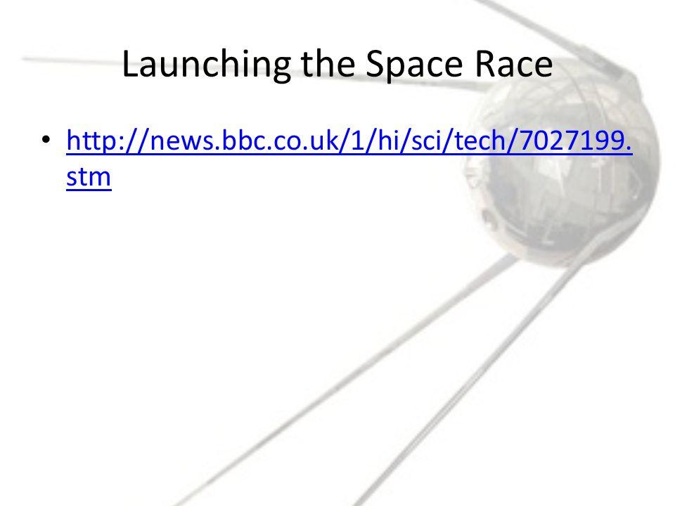 Launching the Space Race http://news.bbc.co.uk/1/hi/sci/tech/7027199.