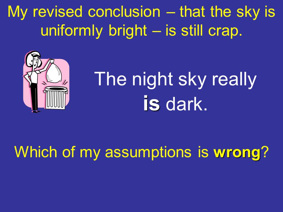 My revised conclusion – that the sky is uniformly bright – is still crap.