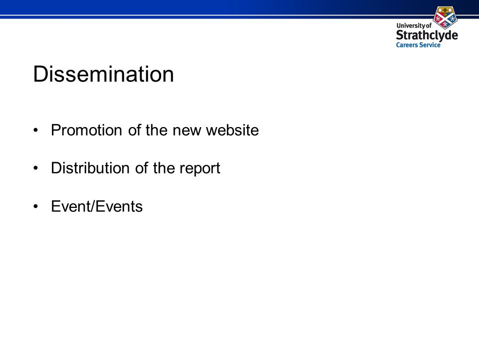 Dissemination Promotion of the new website Distribution of the report Event/Events