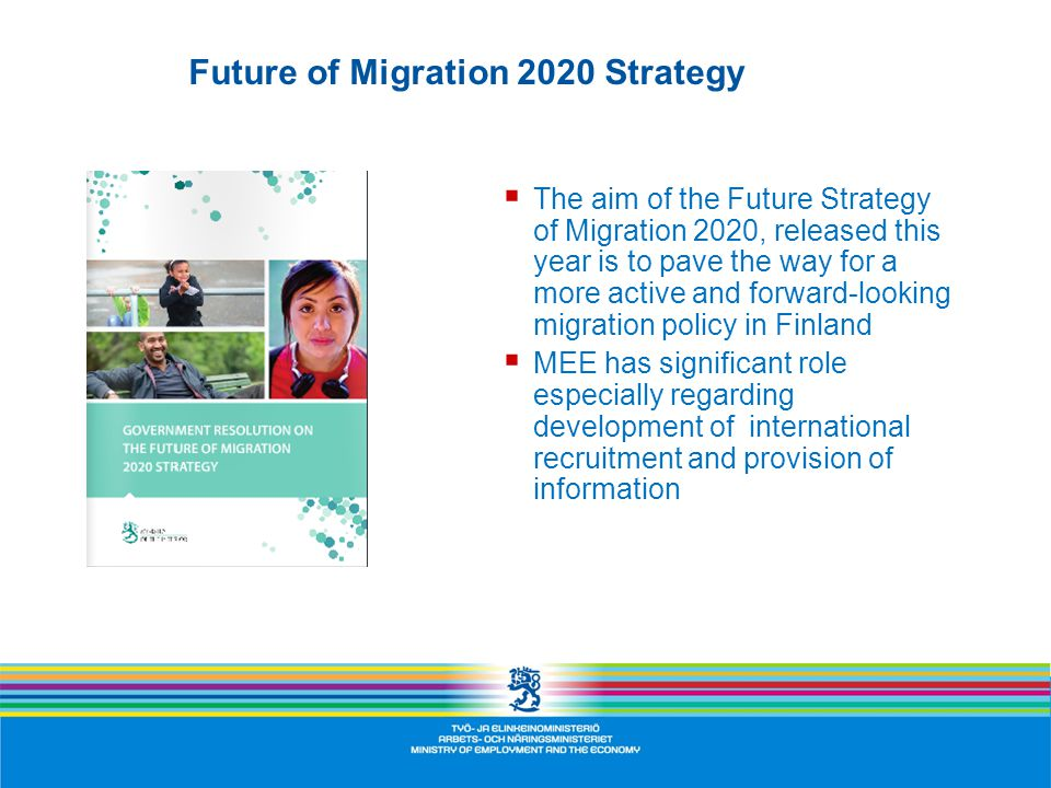 Future of Migration 2020 Strategy  The aim of the Future Strategy of Migration 2020, released this year is to pave the way for a more active and forw