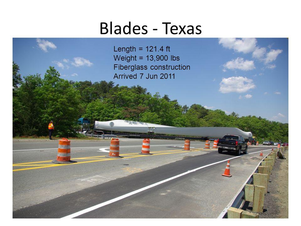 Blades - Texas Insert photo Length = 121.4 ft Weight = 13,900 lbs Fiberglass construction Arrived 7 Jun 2011