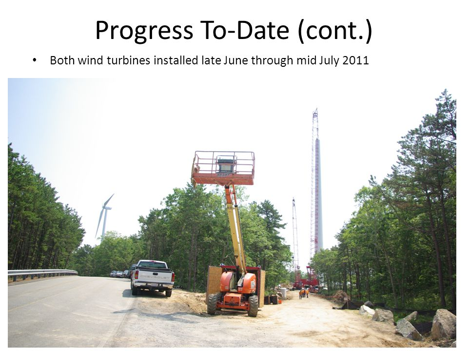 Progress To-Date (cont.) Both wind turbines installed late June through mid July 2011