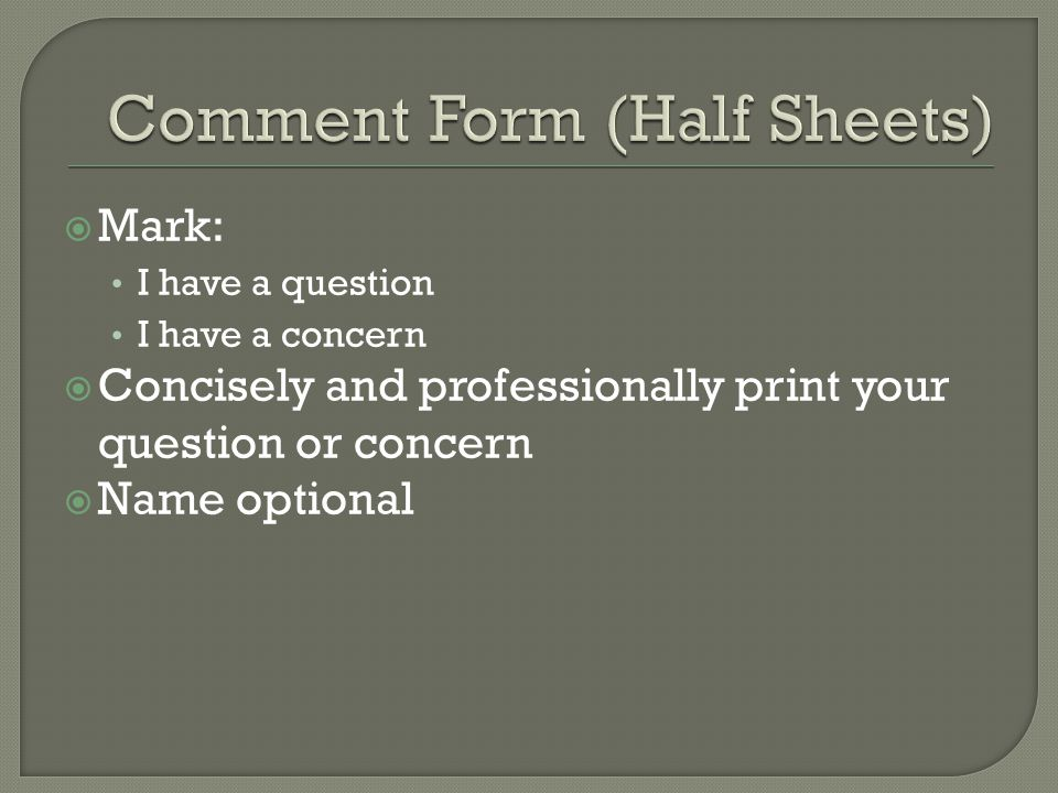  Mark: I have a question I have a concern  Concisely and professionally print your question or concern  Name optional