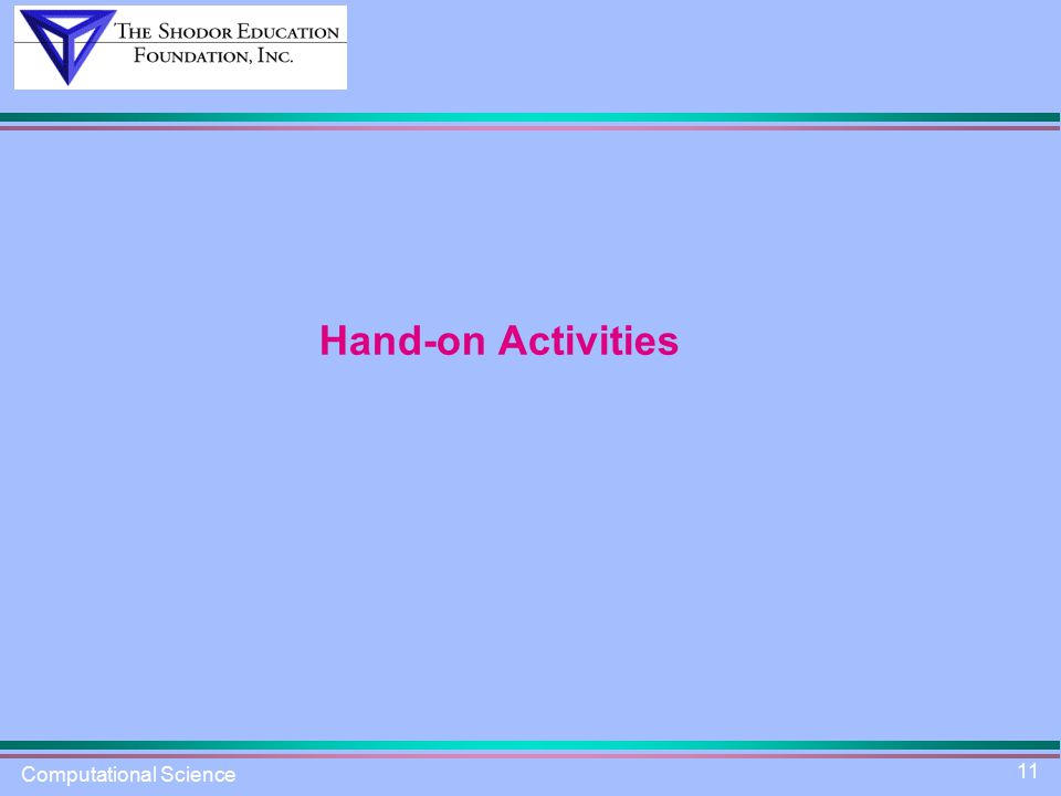Computational Science 11 Hand-on Activities