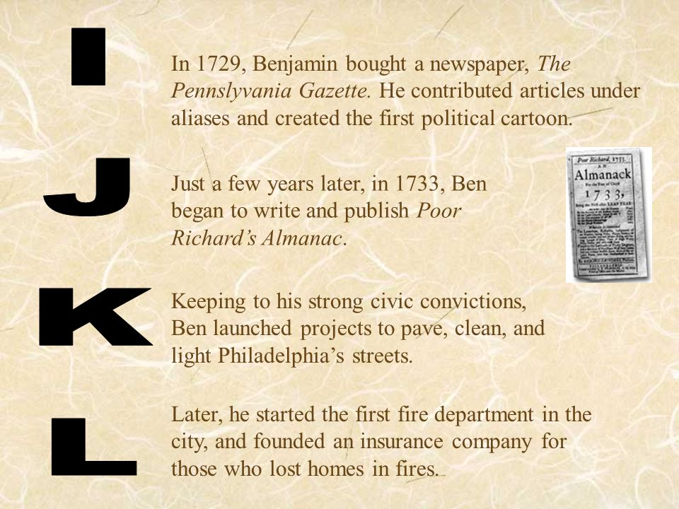 Making a decision to retire from business in 1749, Ben started concentrating on science, experiments, and inventions.