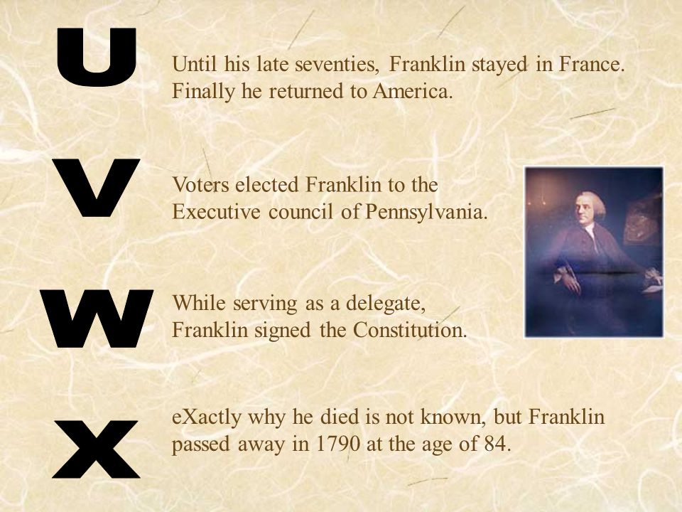 Until his late seventies, Franklin stayed in France. Finally he returned to America. Voters elected Franklin to the Executive council of Pennsylvania.