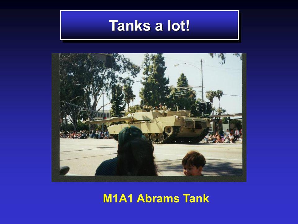 Tanks a lot! M1A1 Abrams Tank