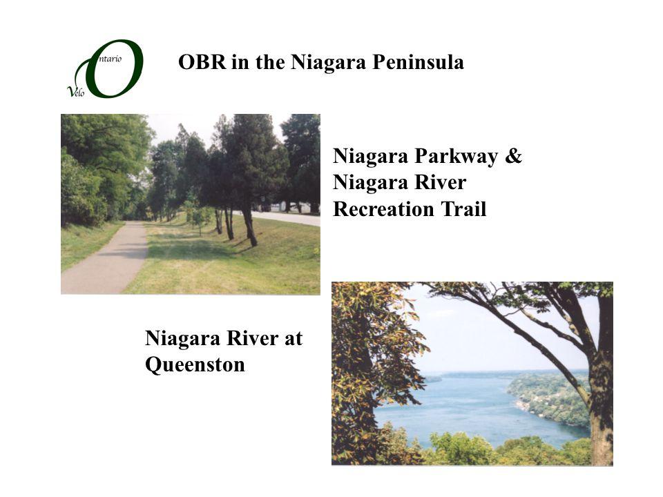 OBR in the Niagara Peninsula Niagara Parkway & Niagara River Recreation Trail Niagara River at Queenston