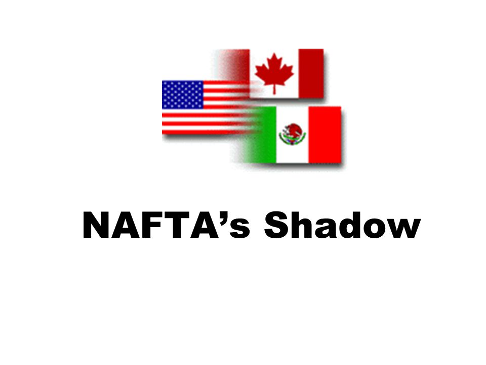 NAFTA's Shadow
