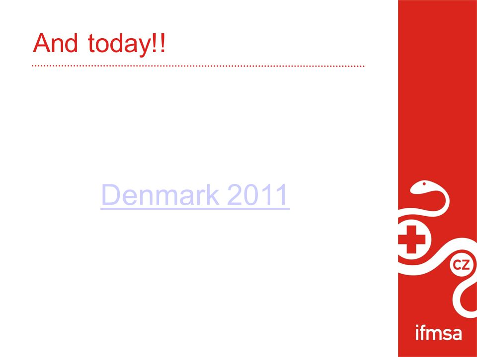 And today!! Denmark 2011