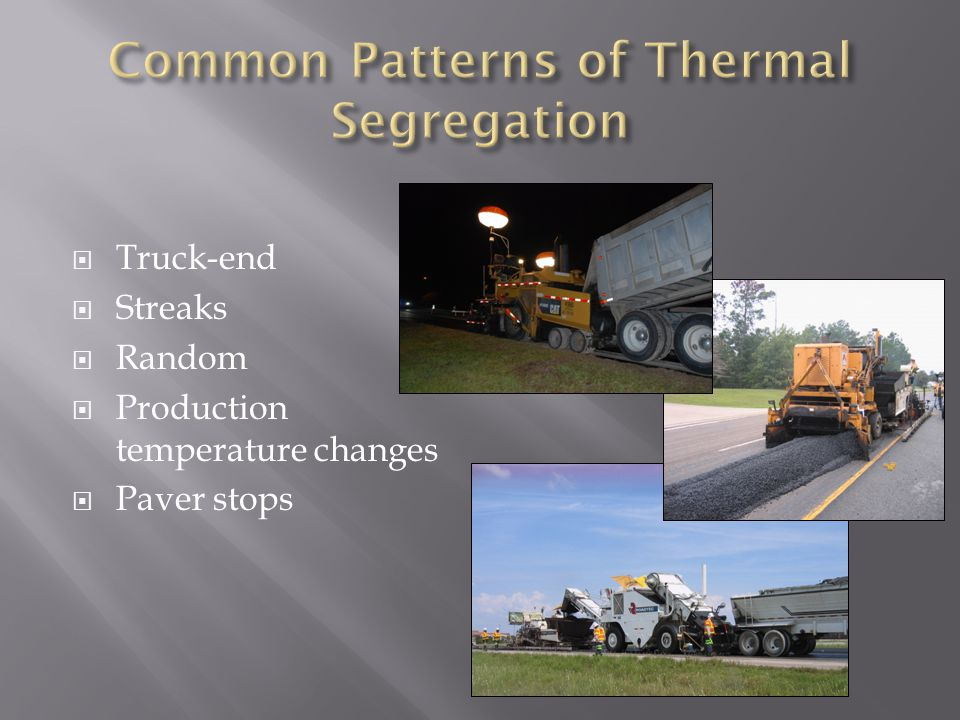  Truck-end  Streaks  Random  Production temperature changes  Paver stops