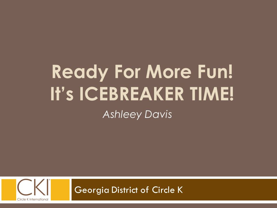 Georgia District of Circle K Ashleey Davis Ready For More Fun! It's ICEBREAKER TIME!