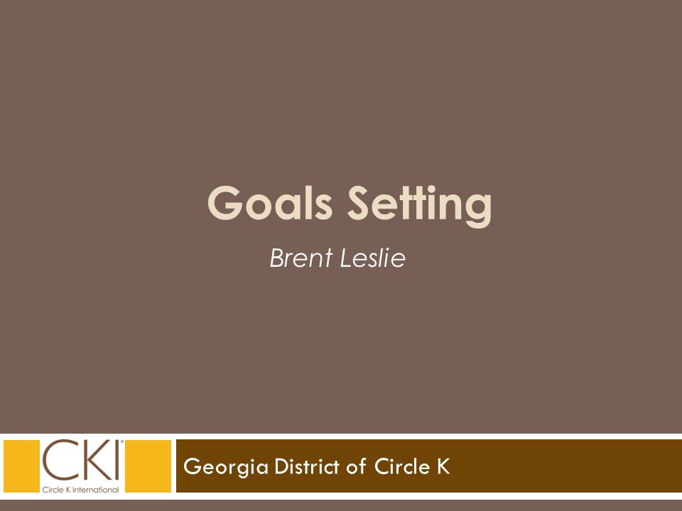 Georgia District of Circle K Brent Leslie Goals Setting