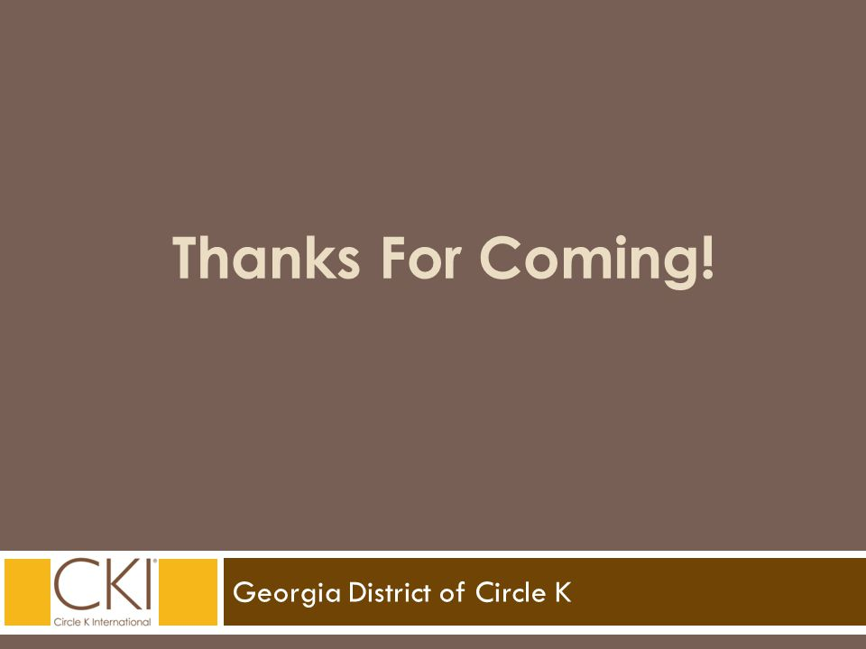 Georgia District of Circle K Thanks For Coming!