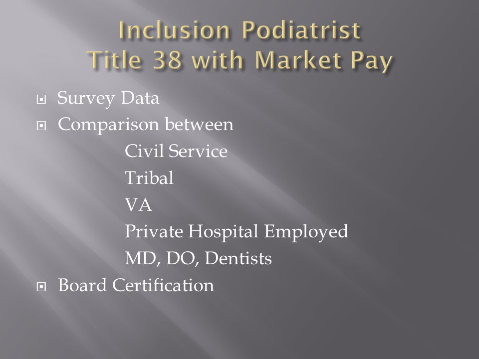  Survey Data  Comparison between Civil Service Tribal VA Private Hospital Employed MD, DO, Dentists  Board Certification
