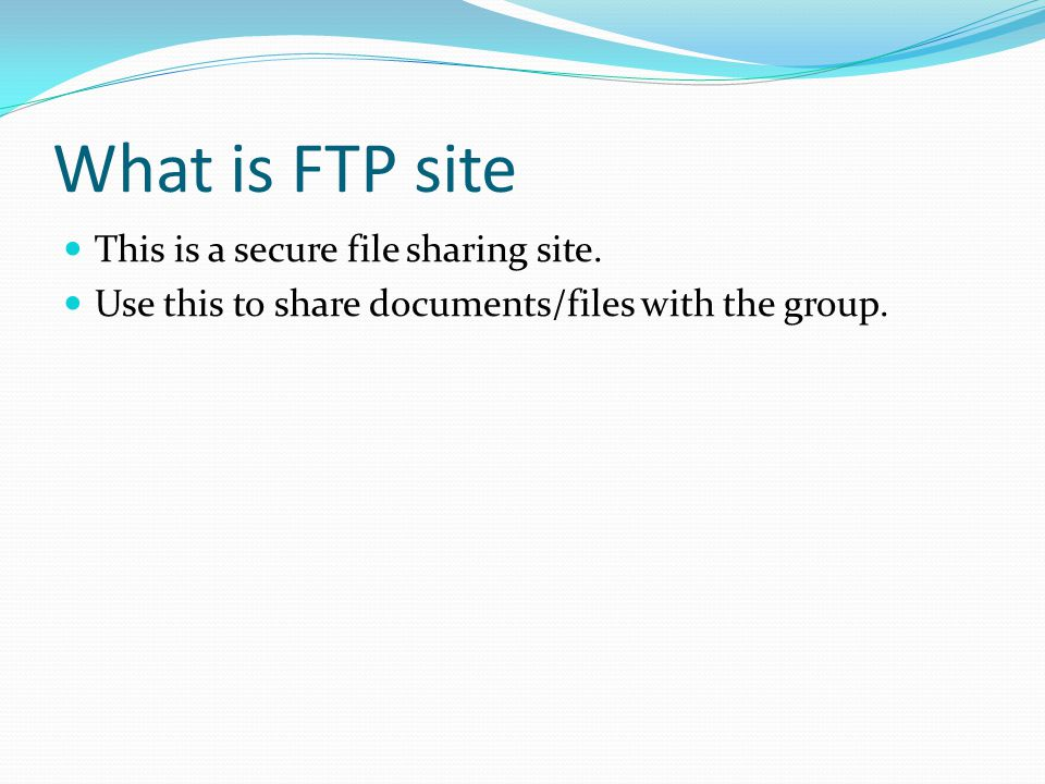 What is FTP site This is a secure file sharing site.