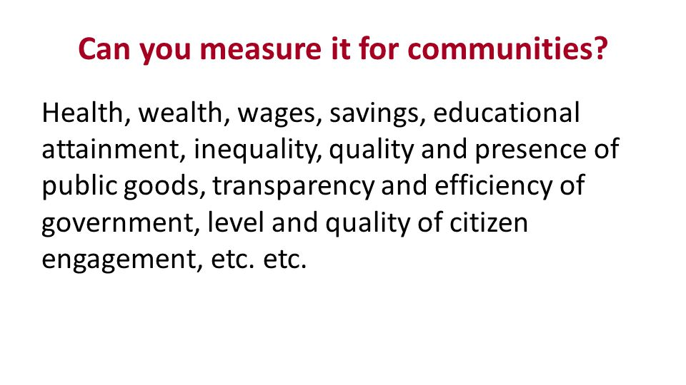 Can you measure it for communities.