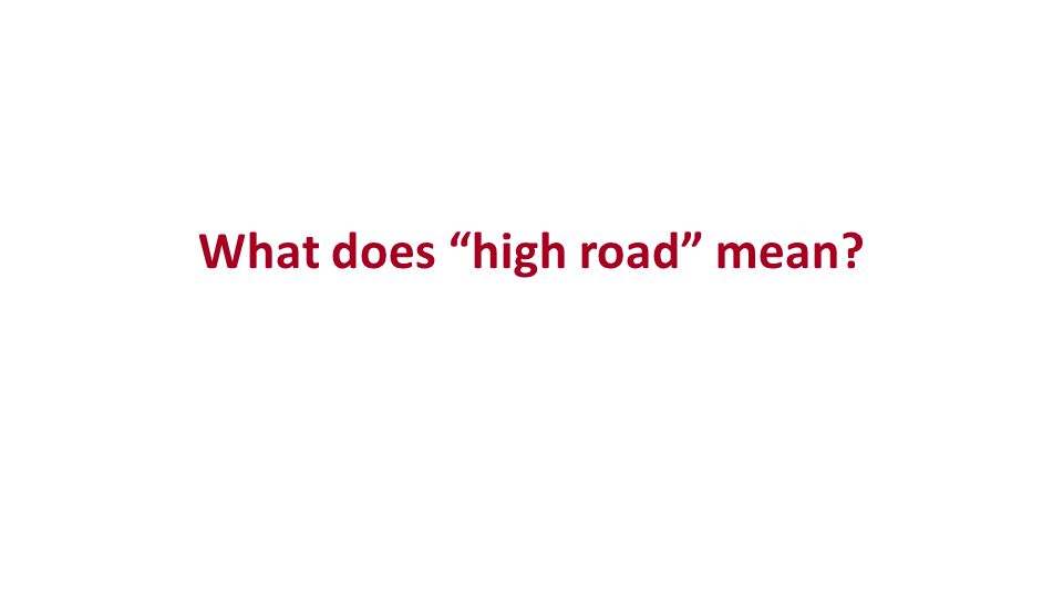 What does high road mean?
