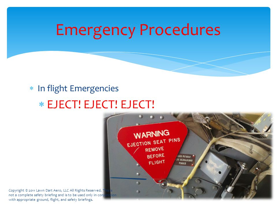  In flight Emergencies  EJECT. EJECT. EJECT.