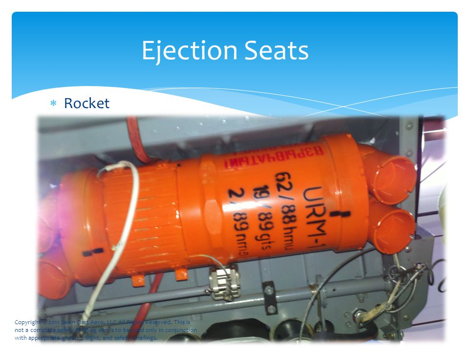 Rocket Ejection Seats Copyright © 2011 Lawn Dart Aero, LLC All Rights Reserved.