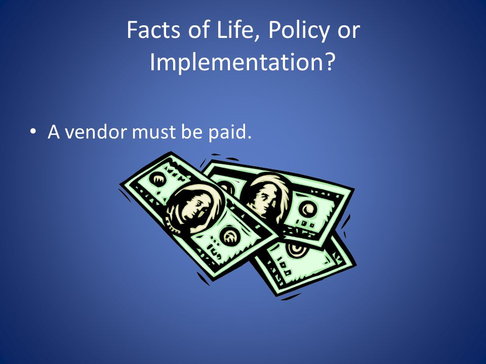 Facts of Life, Policy or Implementation.