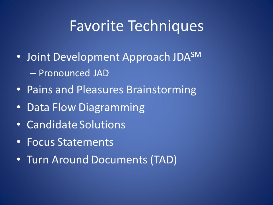 Instruments Data Flow Diagram (Business Process Model) Business Process Model Text Focus Statement Design Considerations List (Candidate Solutions) Issues List/Side Items Pains and Pleasures List