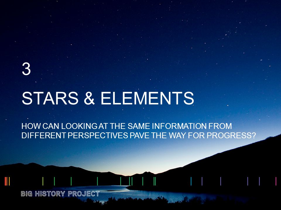 STARS & ELEMENTS HOW CAN LOOKING AT THE SAME INFORMATION FROM DIFFERENT PERSPECTIVES PAVE THE WAY FOR PROGRESS? 3