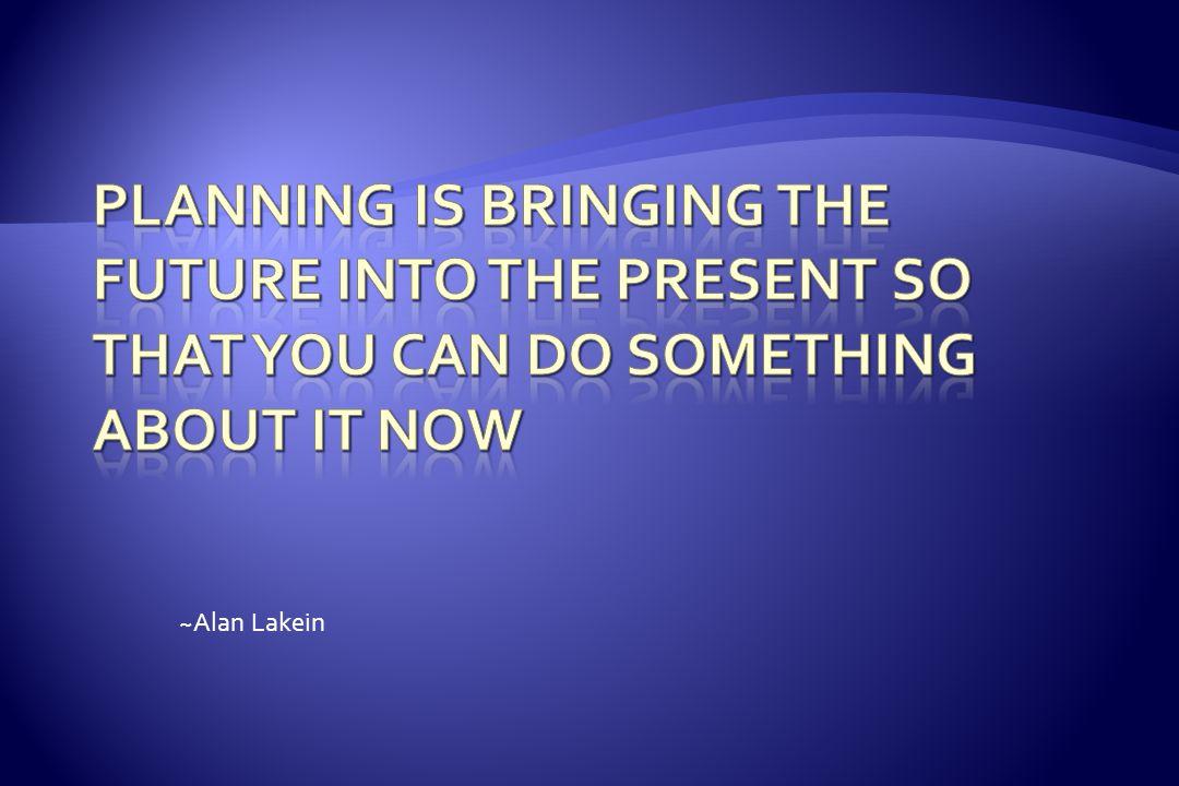 ~Alan Lakein