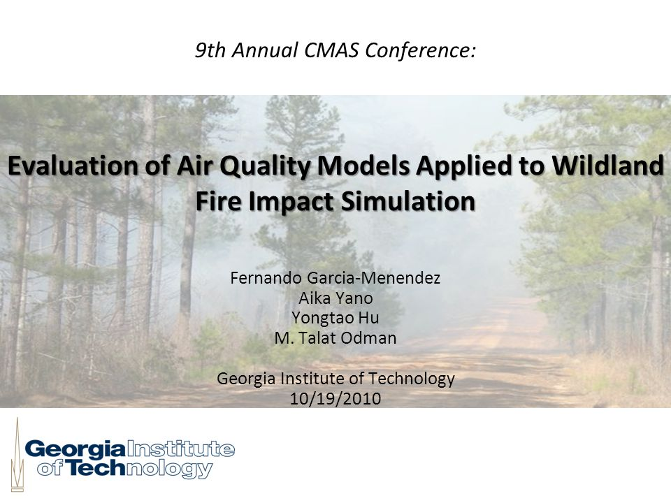 Evaluation of Smoke Models and Sensitivity Analysis for Determining Emissions Related Uncertainties Objective 1: Evaluate performance of a range of AQ models with data from prescribed burn and wildfire events in the Southeast.