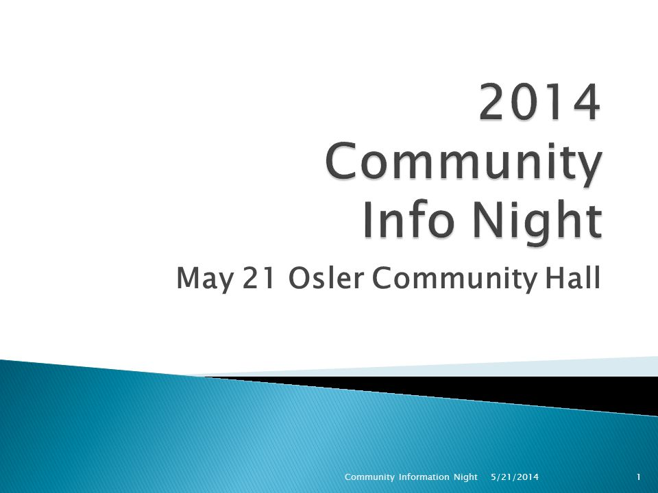May 21 Osler Community Hall Community Information Night1 5/21/2014