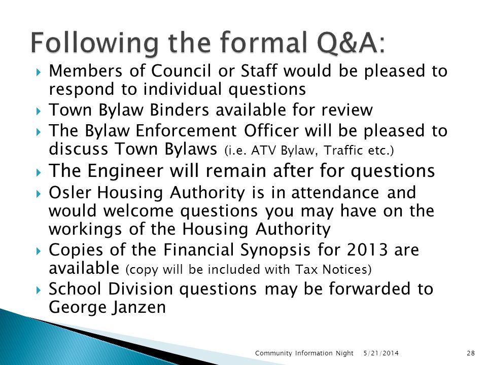  Members of Council or Staff would be pleased to respond to individual questions  Town Bylaw Binders available for review  The Bylaw Enforcement Of