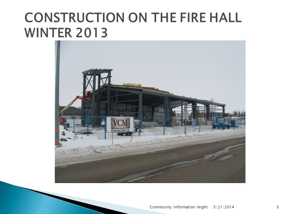 CONSTRUCTION ON THE FIRE HALL WINTER 2013 Community Information Night5 5/21/2014