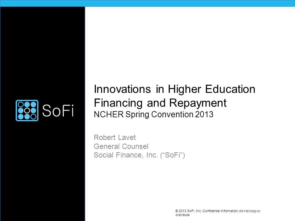 An introduction to © 2013 SoFi, Inc.