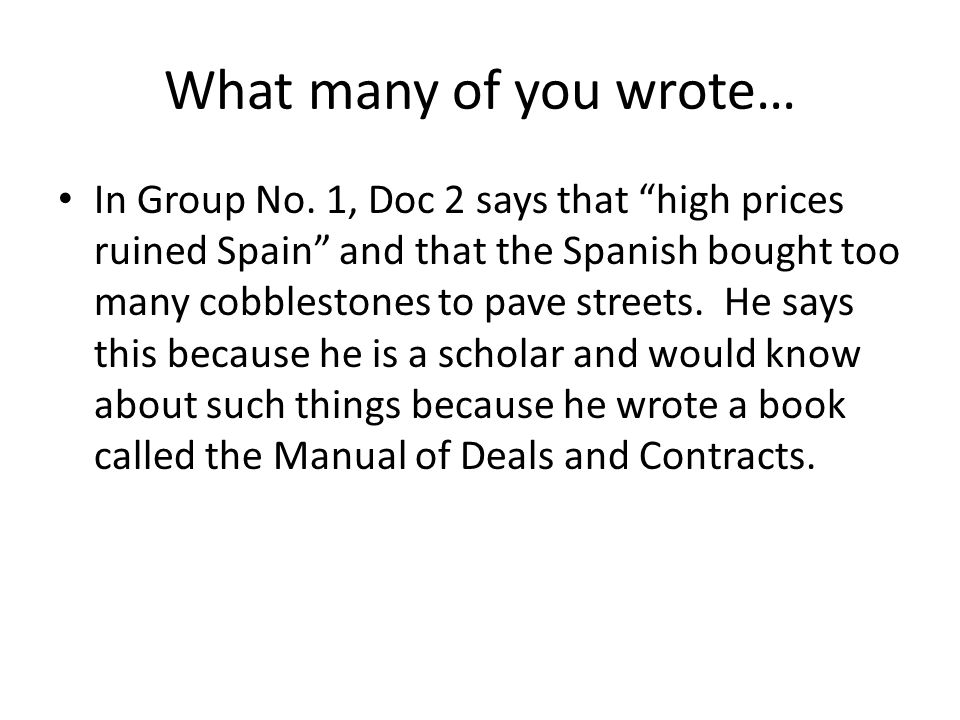 "What many of you wrote… In Group No. 1, Doc 2 says that ""high prices ruined Spain"" and that the Spanish bought too many cobblestones to pave streets."