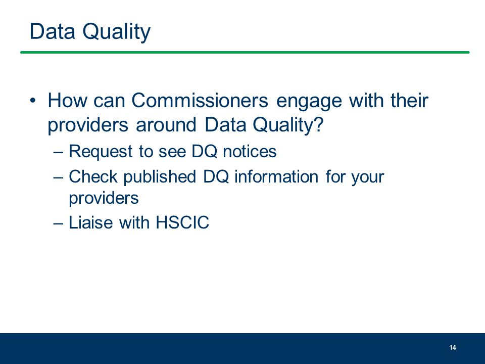 Data Quality How can Commissioners engage with their providers around Data Quality.