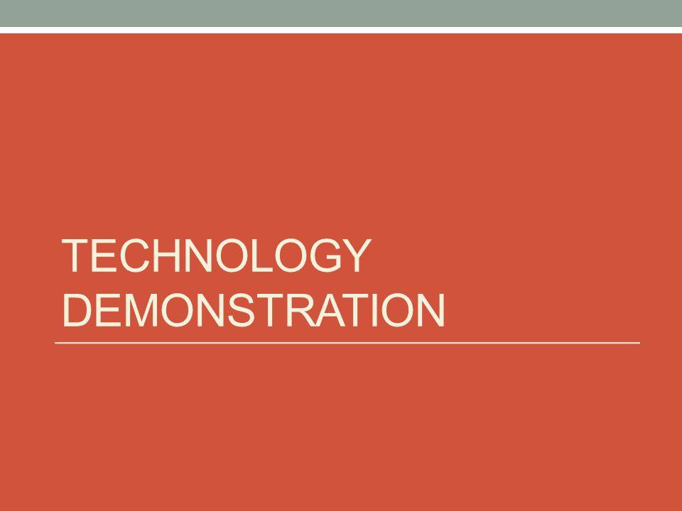 TECHNOLOGY DEMONSTRATION