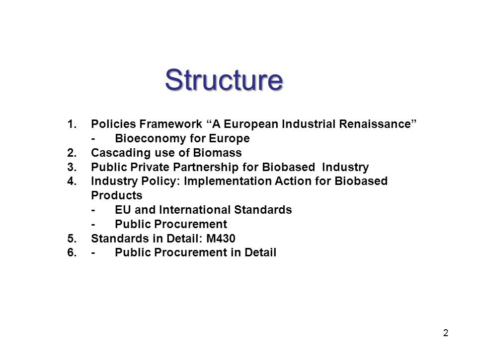 European Industrial Renaissance - Bio-Based Products & Sustainable Availability of Raw Materials Achim Boenke DG Enterprise and Industry Unit - Chemical Industry Brussels, 3 rd April 2014