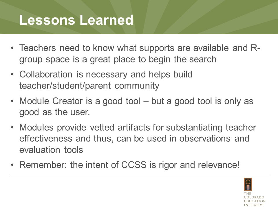 Lessons Learned Teachers need to know what supports are available and R- group space is a great place to begin the search Collaboration is necessary a