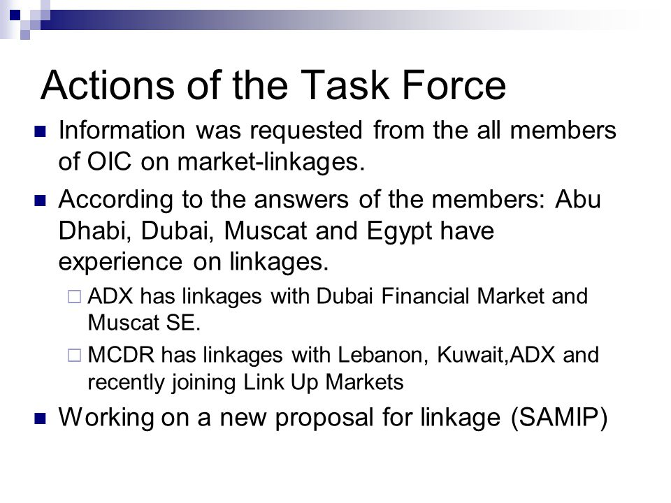 Actions of the Task Force Information was requested from the all members of OIC on market-linkages.